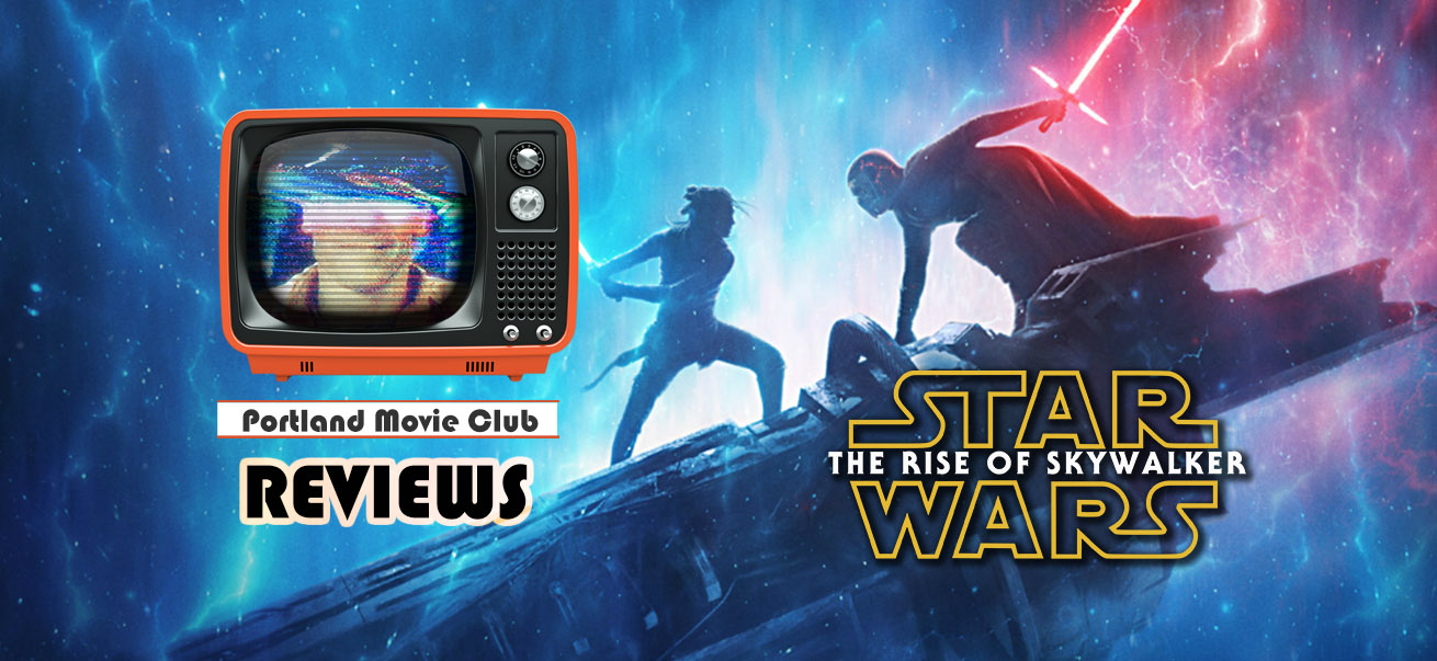 Portland Movie Club Reviews - Star Wars The Rise Of Skywalker